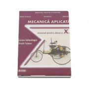 Mecanica aplicata. Manual (cls. a X-a)
