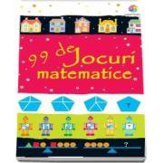 99 de jocuri matematice de Sarah Khan (Editie ilustrata)