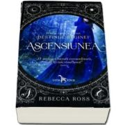 Ascensiunea de Rebecca Ross (Prima carte a serieri Destinul Reginei) de Rebecca Ross