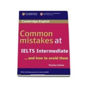 Common Mistakes at IELTS Intermediate - And How to Avoid Them - Pauline Cullen