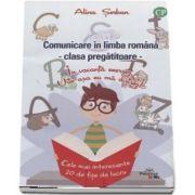 Comunicare in limba romana, clasa pregatitoare. In vacanta exersez, uite-asa eu ma distrez! Cele mai interesante 20 de fise de lucru - Alina Serban