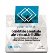 Conditiile esentiale ale executarii silite. Conformitatea, efectivitatea, integralitatea si promptitudinea de Vasile Bozesan