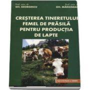 Cresterea tineretului femel de prasila pentru productia de lapte de Gheorghe Georgescu