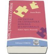 Dictionar de literatura romana si universala pentru elevi. Autori, opere, personaje de Aura Brais (Editia a VI-a)