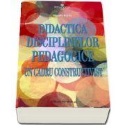 Didactica disciplinelor pedagogice. Un cadru constructivist de Musata Bocos - Editia a IV-a, revizuita