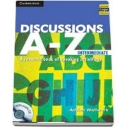 Discussions A-Z. Intermediate Book and Audio CD - A Resource Book of Speaking Activities - Adrian Wallwork