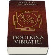 Doctrina Vibratiei. O analiza a doctrinelor si a practicilor shivaismului casmirian de Mark S. G. Dyczkowski