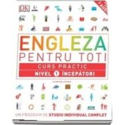 Engleza pentru toti. Curs practic. Nivel 1 incepatori - Un program de studiu individual complet