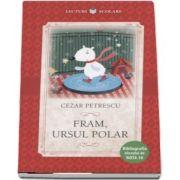 Fram, ursul polar de Cezar Petrescu - Colectia Lecturi scolare, Bibliografia elevului de nota 10