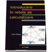 Introducere in retele de calculatoare de Dan Popa