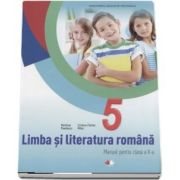 Limba si literatura romana, manual pentru clasa a V-a - Marilena Pavelescu si Cristina-Florina Mihai (Contine CD cu editia digitala)