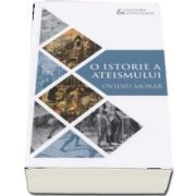 O istorie a ateismului de Ovidiu Morar
