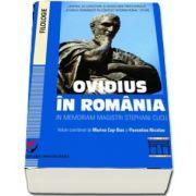 Ovidius in Romania in memoriam magistri Stephani Cucu - Volumul coordonat de Marina Cap-Bun