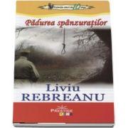 Padurea spanzuratilor de Liviu Rebreanu - Colectia elevi de 10 plus