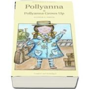 Pollyanna and Pollyanna Grows Up (Eleanor H. Porter)