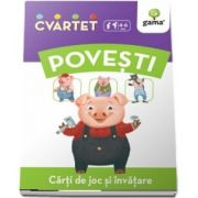 Povesti - Carti de joc si invatare (Colectia Cvartet 4-6 ani)