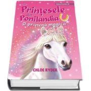 Printesele din Ponilandoa - O prietena magica - Chloe Ryder