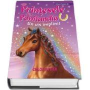 Printesele din Ponilandoa - Un vis implinit (Chloe Ryder)