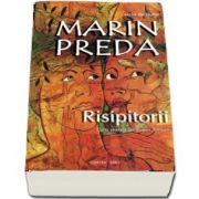 Risipitorii de Martin Preda - Cu o prefata de Eugen Simion