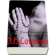 The Selected Works of D. H. Lawrence - D. H. Lawrence