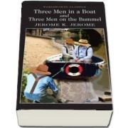 Three Men in a Boat & Three Men on the Bummel: To Say Nothing of the Dog (Jerome K. Jerome)