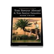 Tom Sawyer Abroad & Tom Sawyer, Detective (Mark Twain)