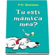 Tu esti mamica mea? de P. D. Eastman - Editie Paperback