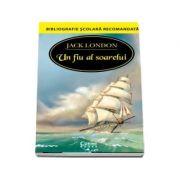 Un fiu al soarelui de Jack London - Colectia Bibliografie scolara recomandata