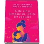 Cele cinci limbaje de iubire ale copiilor, editia a V-a de Gary Chapman