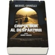 Chipul dur al despartirii de Michael Connelly (Seria Harry Bosch)