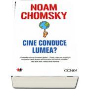 Cine conduce lumea? - Noam Chomsky