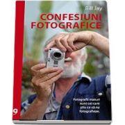 Confesiuni fotografice de Bill Jay