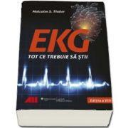 EKG - Tot ce trebuie sa stii. Cea mai atractiva si usor de citit carte de EKG pe care ti-o poti imagina de Malcolm S. Thaler