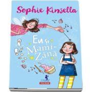 Eu si mami zana (Virsta recomandata 6+) Sophie Kinsella