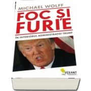 Foc si furie - Michael Wolff (Numărul 1 pe lista New York Times de book-selleruri.)
