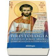 Hristologia Sfantului Roman Melodul si importanta ei soteriologica de Ioannis G. Kourembeles