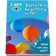 i-SPY Something Beginning With: What Can You Spot?
