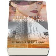 Intrati in El Encanto de Susana Lopez Rubio