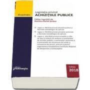 Legislatia privind achizitiile publice. Actualizata 3 iulie 2018 - Dumitru Daniel Serban