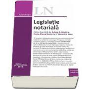 Legislatie notariala - Actualizata iunie 2018 - Editie ingrijita de Adina R. Motica, Oana-Elena Buzincu si Veronica Stan