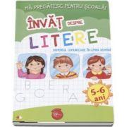 Ma pregatesc pentru scoala! Invat despre litere, Domeniul comunicare in limba romana - 5-6 ani