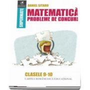 Matematică, probleme de concurs, clasele IX-X. Colectia supermate - Daniel Sitaru