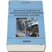 Mentenanta, fiabilitatea si metode de aplicare in instalatiile din centralele electrice de Vasile Manescu