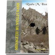 Mesagetii Muntelui Kash de Ilea Radu M.