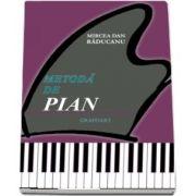 Metoda de pian. Pentru invatamantul elementar de Dan Mircea Raducanu