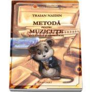 Metoda pentru muzicute de Traian Naidin