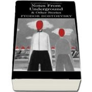 Notes From Underground and Other Stories de Fyodor Dostoevsky