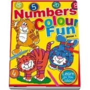 Numbers Colour Fun: Book 1