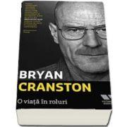 O viata in roluri - Bryan Cranston