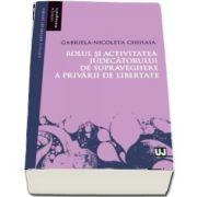 Rolul si activitatea judecatorului de supraveghere a privarii de libertate - Gabriela Nicoleta Chihaia